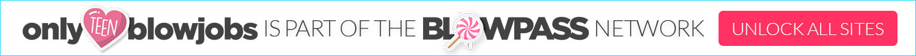 only teen blow jobs is part of the blowpass network